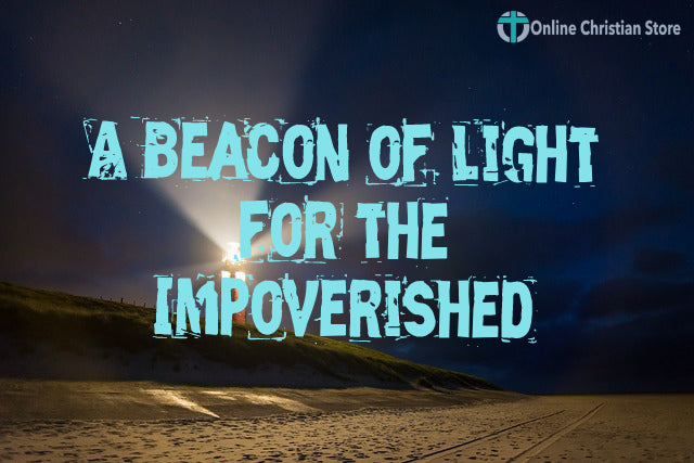 A Beacon of Light for the Impoverished