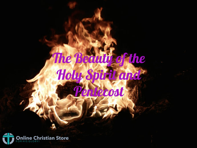 The Beauty of the Holy Spirit and Pentecost