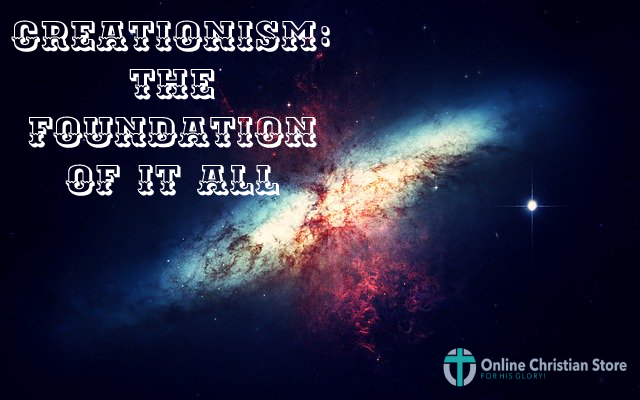 Creationism: The Foundation of It All