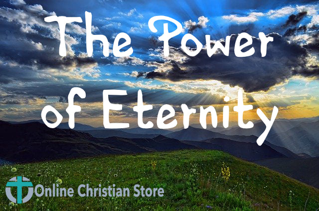The Power of Eternity
