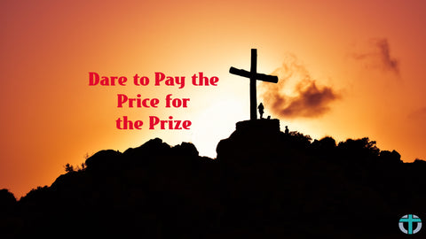 Dare to Pay the Price for the Prize-Online Christian Store
