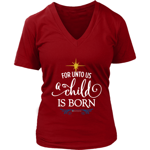 For unto us a child is born v-neck t-shirt