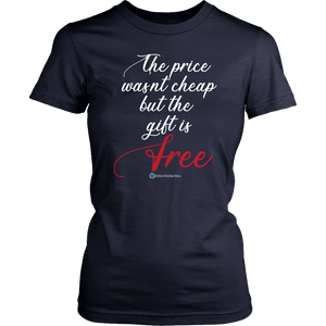The Price Wasn't Cheap Women's T-Shirt