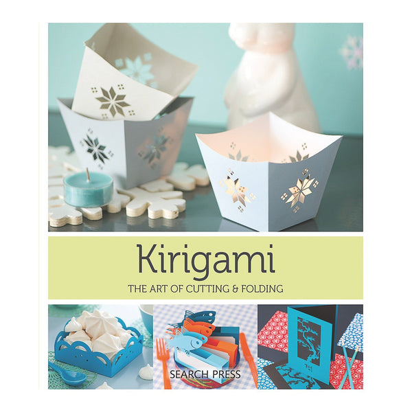 Kirigami The Art Of Cutting and Folding Paper