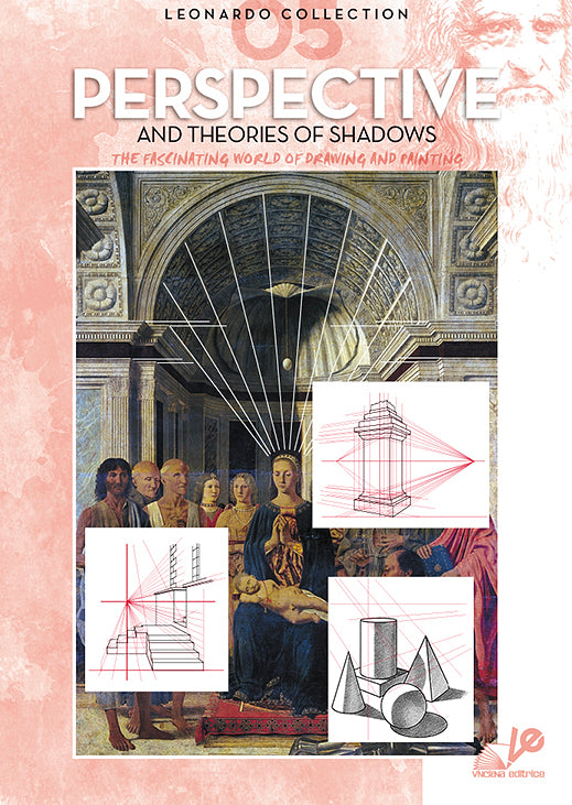 Leonardo Collection Volume 5, Perspective and the Theories of Shadows