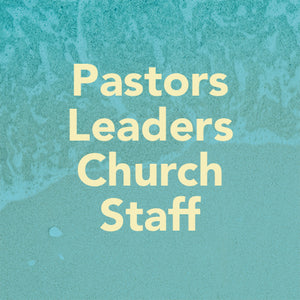 Pastors, Leaders, & Church Staff