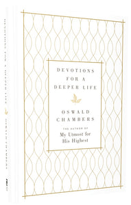 Devotions for a Deeper Life: A Daily Devotional by Oswald Chambers