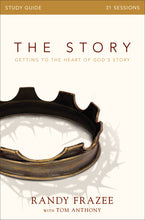 Load image into Gallery viewer, The Story Study Guide: Getting to the Heart of God's Story by Randy Frazee and Tom Anthony