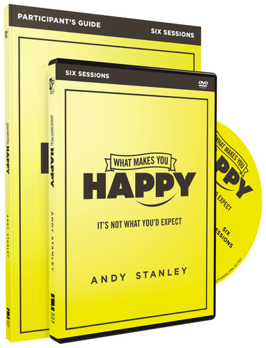 What Makes You Happy Participant's Guide with DVD: It's Not What You'd Expect by Andy Stanley