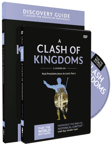 A Clash of Kingdoms Discovery Guide with DVD: Paul Proclaims Jesus As Lord – Part 1 by Ray Vander Laan and Stephen and Amanda Sorenson