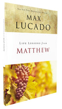 Load image into Gallery viewer, Life Lessons from Matthew: The Carpenter King by Max Lucado