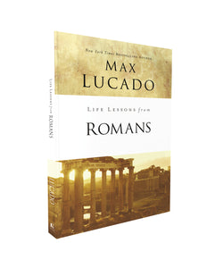 Life Lessons from Romans: God's Big Picture by Max Lucado