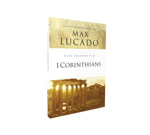 Life Lessons from 1 Corinthians: A Spiritual Health Check-Up by Max Lucado