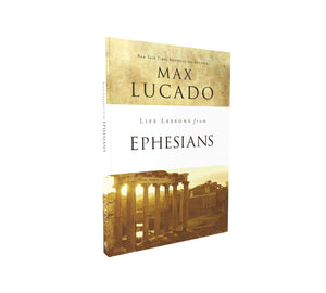 Life Lessons from Ephesians: Where You Belong by Max Lucado