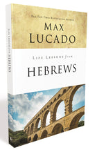 Load image into Gallery viewer, Life Lessons from Hebrews: The Incomparable Christ by Max Lucado
