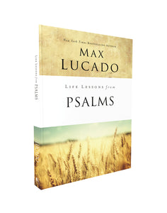 Life Lessons from Psalms: A Praise Book for God's People by Max Lucado