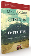 Load image into Gallery viewer, Anxious for Nothing Study Guide: Finding Calm in a Chaotic World by Max Lucado