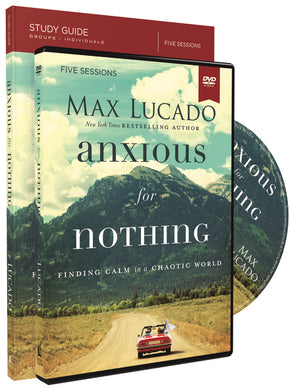 Anxious for Nothing Study Guide with DVD: Finding Calm in a Chaotic World by Max Lucado
