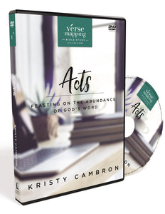 Verse Mapping Acts Video Study: Feasting on the Abundance of God's Word by Kristy Cambron