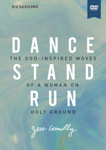 Dance, Stand, Run Video Study: The God-Inspired Moves of a Woman on Holy Ground by Jess Connolly