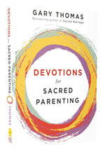Load image into Gallery viewer, Devotions for Sacred Parenting by Gary L. Thomas
