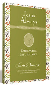 Embracing Jesus' Love (Jesus Always Study Guides) | ChurchSource