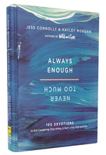 Load image into Gallery viewer, Always Enough, Never Too Much: 100 Devotions to Quit Comparing, Stop Hiding, and Start Living Wild and Free by Jess Connolly and Hayley Morgan