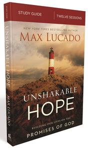 Unshakable Hope Study Guide: Building Our Lives on the Promises of God by Max Lucado | ChurchSource