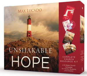 Unshakable Hope Church Campaign Kit: Building Our Lives on the Promises of God by Max Lucado