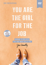 Load image into Gallery viewer, You Are the Girl for the Job Video Study: Daring to Believe the God Who Calls You by Jess Connolly