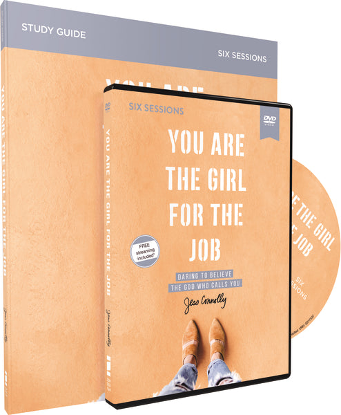You Are the Girl for the Job Study Guide with DVD: Daring to Believe the God Who Calls You by Jess Connolly