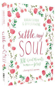 Settle My Soul: 100 Quiet Moments to Meet with Jesus