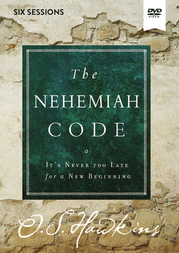 The Nehemiah Code Video Study: It's Never Too Late for a New Beginning by O. S. Hawkins