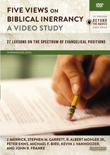 Load image into Gallery viewer, Five Views on Biblical Inerrancy, A Video Study: 27 Lessons on the Spectrum of Evangelical Positions by R. Albert Mohler, Jr., Peter E. Enns, Michael F. Bird, Kevin J. Vanhoozer, John R. Franke, James R.A. Merrick, Stephen M. Garrett, and Stanley N. Gundry