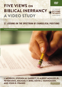 Five Views on Biblical Inerrancy, A Video Study: 27 Lessons on the Spectrum of Evangelical Positions by R. Albert Mohler, Jr., Peter E. Enns, Michael F. Bird, Kevin J. Vanhoozer, John R. Franke, James R.A. Merrick, Stephen M. Garrett, and Stanley N. Gundry