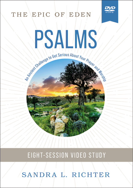 Book of Psalms Video Study: An Ancient Challenge to Get Serious About Your Prayer and Worship