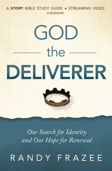 The God the Deliverer Study Guide: Our Search for Identity and Our Hope for Renewal