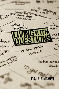 Living with Questions by Dale Fincher