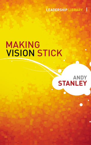 Making Vision Stick by Andy Stanley