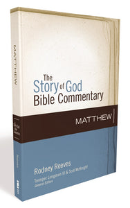 Matthew by Rodney Reeves, Tremper Longman III, and Scot McKnight