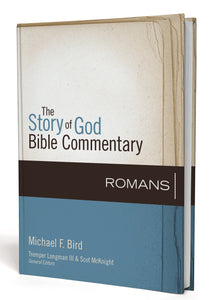 Romans by Michael F. Bird and Scot McKnight