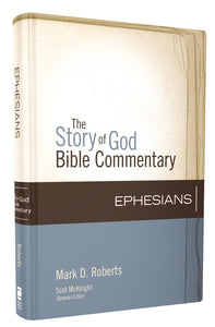 Ephesians by Mark D. Roberts and Scot McKnight