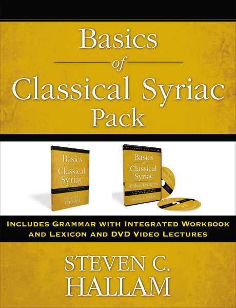 Basics of Classical Syriac Pack: Includes Grammar with Integrated Workbook and Lexicon and DVD Video Lectures by Steven C. Hallam