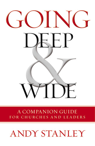 Going Deep & Wide: A Companion Guide for Churches and Leaders by Andy Stanley