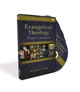 Evangelical Theology Video Lectures: A Biblical and Systematic Introduction by Michael F. Bird