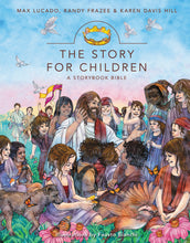 Load image into Gallery viewer, The Story for Children, a Storybook Bible by Max Lucado, Randy Frazee, Karen Davis Hill, and Fausto Bianchi