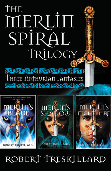 The Merlin Spiral Trilogy: Merlin's Blade, Merlin's Shadow, and Merlin's Nightmare