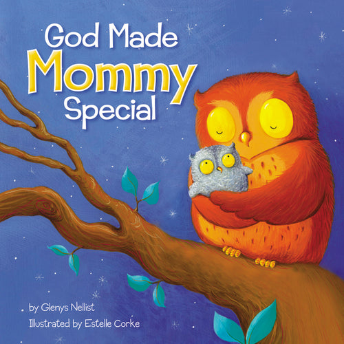 God Made Mommy Special by Glenys Nellist and Estelle Corke