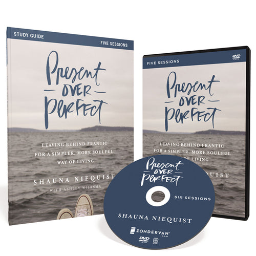 Present Over Perfect Study Guide with DVD: Leaving Behind Frantic for a Simpler, More Soulful Way of Living by Shauna Niequist