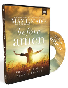 Before Amen Video Study: The Power of a Simple Prayer by Max Lucado